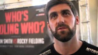ROCKY FIELDING - 'I'M CONFIDENT. IF I CATCH HIM, I AM KNOCKING CALLUM SMITH OUT' /WHO'S FOOLING WHO?