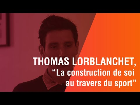 "Thomas Lorblanchet, ""La construction de soi au travers du sport"""