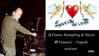 Danny Rampling & Massi - Angels of love @ Ennenci 10/02/2001