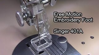 Free Motion Embroidery Foot - Singer 401A
