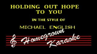 Michael English Holding Out Hope To You Karaoke