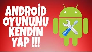 Android Oyun Nasıl YAPILIR!!!( How to Make Android Game)