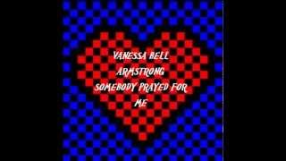 Watch Vanessa Bell Armstrong Somebody Prayed For Me video