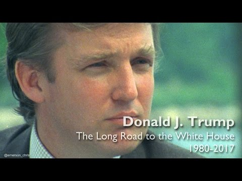 Donald J. Trump: The Long Road to the White House (1980 - 2017)