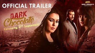 Dark Chocolate Trailer | Hindi | Releasing 2nd September | Mahima I Riya Sen | Agnidev Chatterjee
