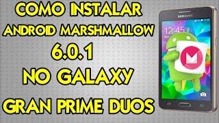 Como Atualizar Gran Prime Duos para Android 6.0.1 Marshmallow
