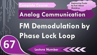 PLL FM Demodulation, FM Demodulation by Phase Lock Loop in Analog Communication by Engineering Funda