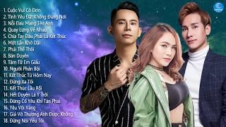 Những Bài Hát Thất Tình Hay Nhất 2019 - Lê Bảo Bình, Chu Bin, Wendy Thảo | Cuộc Vui Cô Đơn