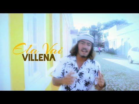 Villena - Ela vai Vídeo Clipe