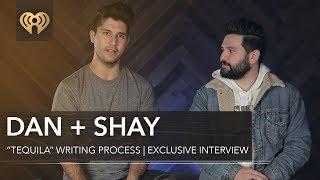 Dan  Shay Tequila Writing Process Explained  Exclusive Interview