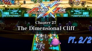 Project X - Project X Zone - Chapter 27: The Dimensional Cliff Pt. 2/2 (No Commentary)