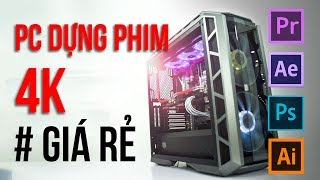 Build PC Dựng Video 4K Vừa Mạnh Vừa Rẻ ??? | HANOICOMPUTER