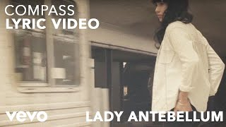 Lady Antebellum Video - Lady Antebellum - Compass (Lyric Video)