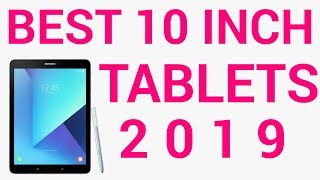 Best 10-Inch Tablets of 2019