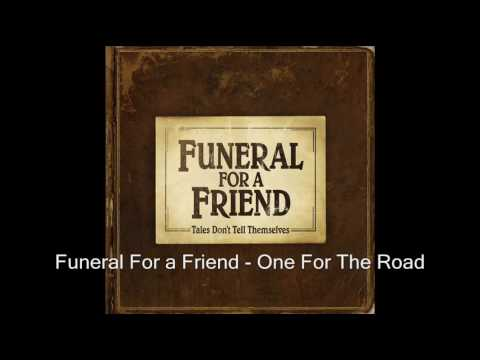 Funeral For A Friend - One For The Road
