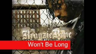 New Krayzie Bone - Won't Be Long + lyrics