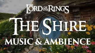Lord of the Rings | The Shire - Music & Ambience