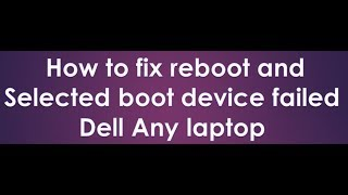 reboot and select proper boot device dell laptop