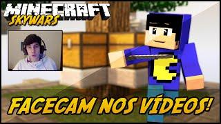 Minecraft: FACECAM NOS VÍDEOS! (SKYWARS)