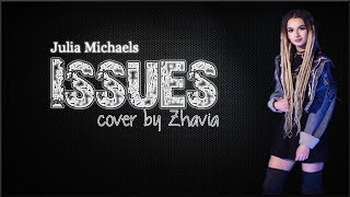 download lagu : Julia Michaels - Issues Zhavia Cover gratis