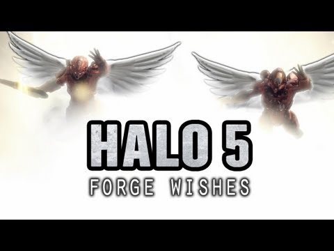 Halo 5 Forge Wishes - Part 1