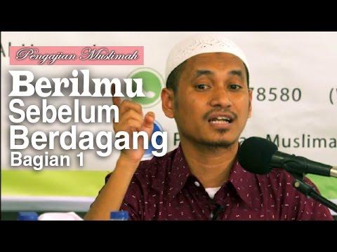 Kajian Muslimah: Berilmu Sebelum Berdagang 1 - Ustadz Muhammad Abduh Tuasikal