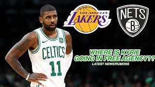 Where is KYRIE IRVING going in FREE AGENCY??? LAKERS? NETS? LATEST NEWS/RUMORS