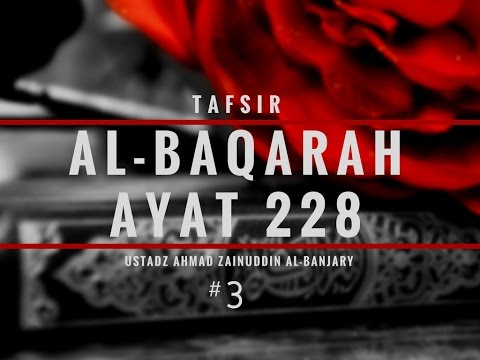 Tafsir Surah Al-Baqarah Ayat 228 #3 - Ustadz Ahmad Zainudin, Lc