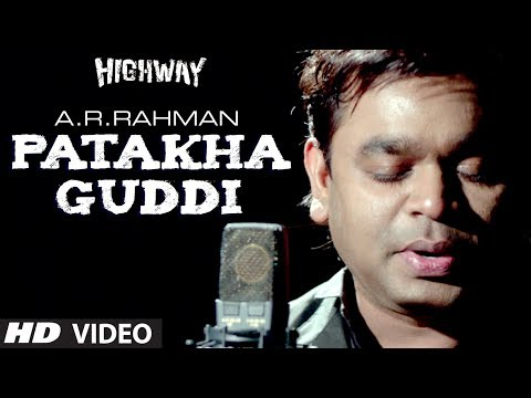 Patakha Guddi AR Rahman Highway Video Song (Male Version) |...