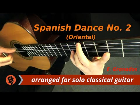 0 E. Granados   Spanish Dance No. 2: Oriental, for Solo Classical Guitar