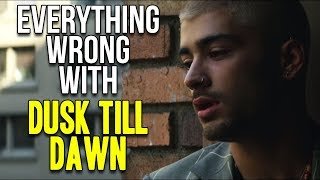 "Everything Wrong With ZAYN - ""Dusk Till Dawn"" ft. Sia"