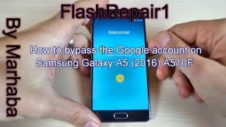 How to Bypass Google Account on Samsung Galaxy A3, A5, A7 2016