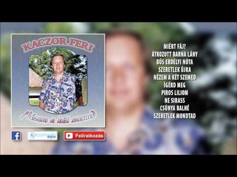 ✮ Kaczor Feri - Nézem A Két Szemed (teljes Album)