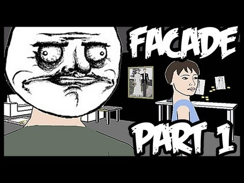 [Funny] First Attempt at FACADE - GIMME A KISS AND SOME WINE WOMAN - Part 1