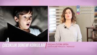 Çocukluk Dönemi Korkuları - Pedagog Gülşah Öztürk Erten