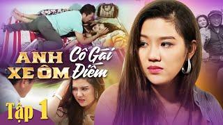 Anh Xe Ôm Và Cô Gái Điếm  2 | Tập 1 | Bản Không Cắt | Phim Ngắn Hay Nhất 2018