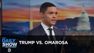 Trump Meets His Match in Omarosa - Between the Scenes   The Daily Show