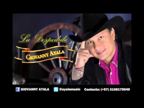 La Despedida Giovanny Ayala VIDEO OFICICIAL