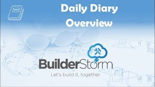 BuilderStorm - Daily Diary - Overview