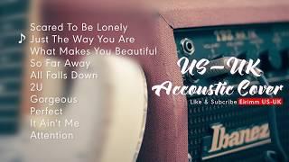 US - UK Acoustic   Những bản Cover hay hơn cả bản gốc