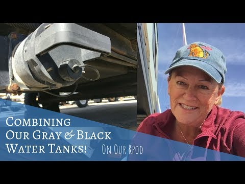 Combining Our Gray and Black Water Tanks on our RV!