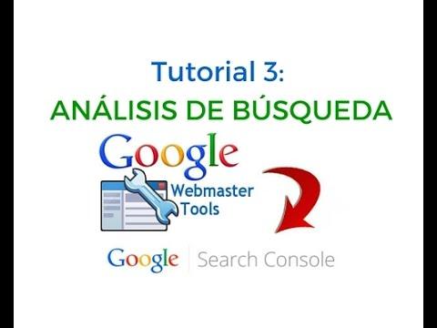 Tutorial 3: Análisis de búsqueda en Search Console Webmaster Tools