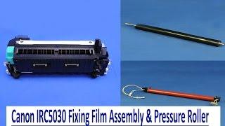 CANON IR ADVANCE C5030/C5035/C5045/C5051 FILM ASSEMLY AND PRESSURE ROLLER FOR FUSER UNIT