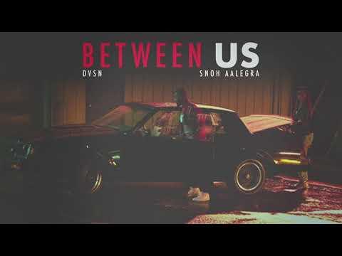Download  dvsn - Between Us feat. Snoh Aalegra  Audio Gratis, download lagu terbaru