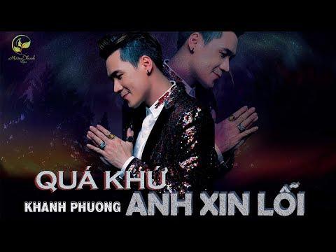 Quá Khứ Anh Xin Lỗi - Khánh Phương (OFFICIAL 4K Lyric Video) | qua khu anh xin loi