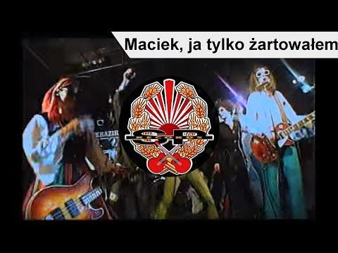Maciek Ja Tylko Żartowałem - Kazik