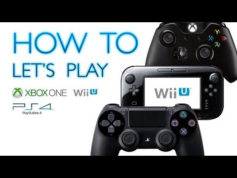 Wie macht man Wii U / Playstation 4 / XBox One Let's Plays?