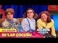 Güldür Güldür Show 163. Bölüm | 90'lar Çocuğu