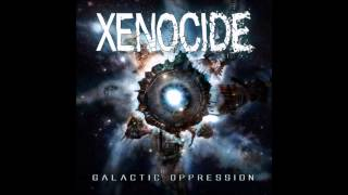 Watch Xenocide Galactic Oppression video
