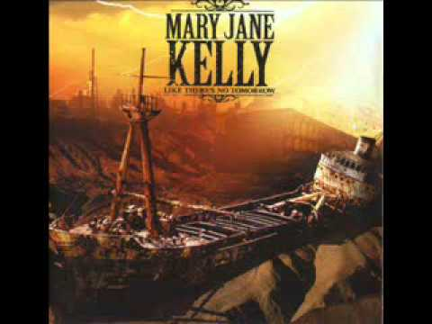 Mary Jane Kelly - Weak Corrupt Worthless Restless